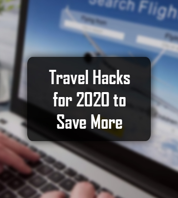 Travel Hacks for 2020 to Save More