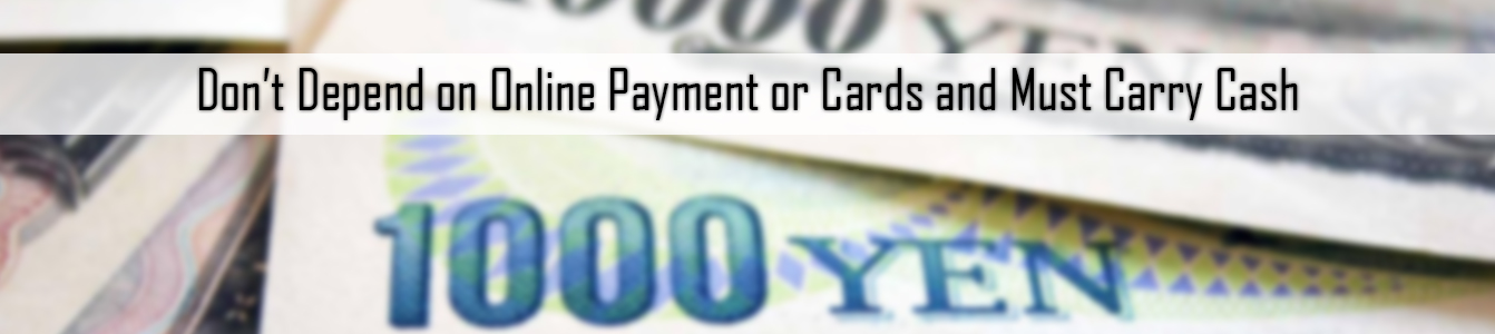 Don't Depend on Online Payment or Cards and Must Carry Cash